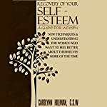 Recovery of Your Self Esteem: A Guide For Women | Carolynn Hillman
