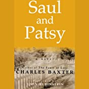 Saul and Patsy: A Novel | [Charles Baxter]