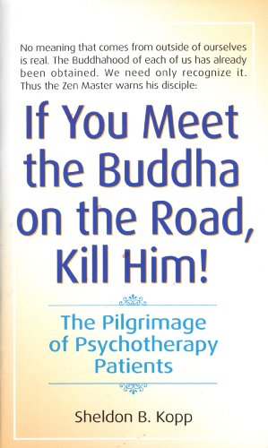 Sheldon Kopp - If You Meet the Buddha on the Road, Kill Him