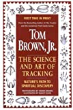 img - for The Science and Art of Tracking by Tom Brown Jr (1-Jan-1999) Paperback book / textbook / text book