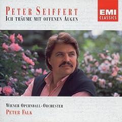 Ich tr�ume mit offenen Augen - Peter Seiffert Sings Operetta