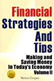 img - for Financial Strategies And Tips (Making and Saving Money In Today's Economy Volume 2) book / textbook / text book