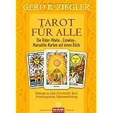 """Tarot f�r alle: Deutungen zu: Liebe, Partnerschaft, Beruf, Entwicklungszielen, Selbstverwirklichungvon """"Gerd B. Ziegler"""""""