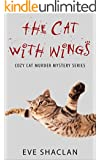 The Cat with Wings (Cozy Cat Murder Mystery Book 1)
