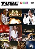 TUBE LIVE AROUND SPECIAL 2007 -夏燦舞-