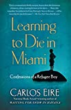 img - for Learning to Die in Miami: Confessions of a Refugee Boy book / textbook / text book