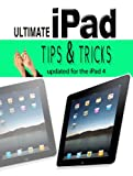 Ultimate iPad Tips and Tricks: Updated for the iPad 4