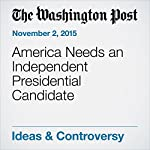 America Needs an Independent Presidential Candidate | Jim Webb