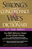 Strong's Concise Concordance And Vine's Concise Dictionary Of The Bible Two Bible Reference Classics In One Handy Volume (0785242546) by Strong, James
