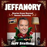 Jeffanory: Stories from Beyond Soccer Saturday (Unabridged)