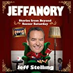 Jeffanory: Stories from Beyond Soccer Saturday | Jeff Stelling