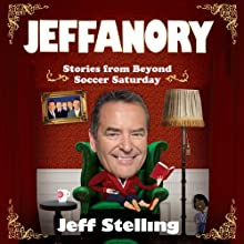 Jeffanory: Stories from Beyond Soccer Saturday Audiobook by Jeff Stelling Narrated by Jeff Stelling
