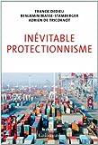 echange, troc Franck Dedieu, Benjamin Masse-Stamberger, Adrien de Tricornot - Inévitable protectionnisme