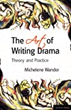 The Art Of Writing Drama (Professional Media Practice) (0413775860) by Wandor, Michelene