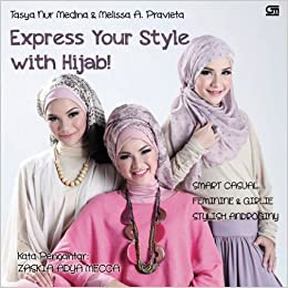 Express Your Style with Hijab! (Indonesian Edition): Tasya Nur Medina