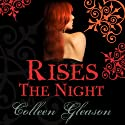 Rises the Night (       UNABRIDGED) by Colleen Gleason Narrated by Claire Morgan