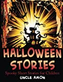 Halloween Stories: Spooky Short Stories for Children (Halloween Short Stories for Kids) (Volume 6)
