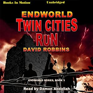 Endworld: Twin Cities Run: Endworld Series, Book 3 | [David Robbins]
