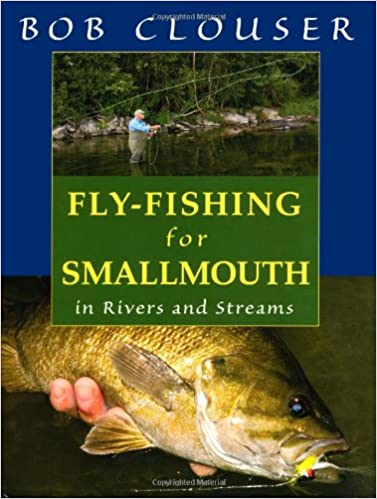 Bob clouser fly fishing for smallmouth bass for Fly fishing for smallmouth bass