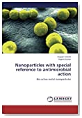 Nanoparticles with special reference to antimicrobial action: Bio-active metal nanoparticles