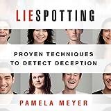 Pamela Meyer Liespotting: Proven Techniques to Detect Deception
