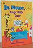 Dr. Mouse, Bungle Jungle Doctor (Golden Easy Reader, Level 2, Grades 1-2) (030711550X) by Kraus, Robert