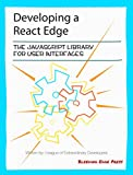 Developing a React Edge: The JavaScript Library for User Interfaces (English Edition)