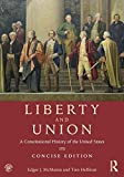 Liberty and Union: A Constitutional History of the United States, concise edition