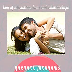 Law of Attraction: Love & Relationships Hypnosis: Dating & Romance, Guided Meditation, Positive Affirmations, Solfeggio Tones | [Rachael Meddows]