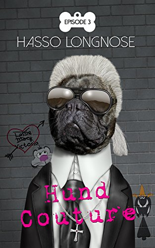 Hund Couture: Episode 3 (German Edition)