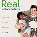 Real Relationships: From Bad to Better and Good to Great (       UNABRIDGED) by Les Parrott, Leslie Parrott Narrated by Dean Sluyter, Sasha Harris
