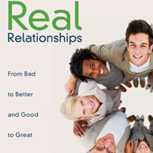Real Relationships: From Bad to Better and Good to Great | [Les Parrott, Leslie Parrott]