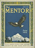 The Mentor, June 1925 (Vol 13, No 5, Serial 268) Giant Birds: Eagle and Condor; Airmen of the Mail Service; Audubon: Author and Artist; George Inness; Cyclones; King Arthurs Castle; Gretna Green