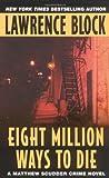 Eight Million Ways to Die (Matthew Scudder Mysteries)