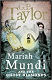 Mariah Mundi and the Ghost Diamonds (0571241093) by G.P. Taylor