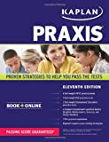 PRAXIS: Book + Online (Kaplan Test Prep)