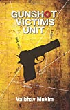 Gunshot Victims Unit