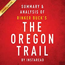 The Oregon Trail: Summary & Analysis (       UNABRIDGED) by Instaread Narrated by Michael Gilboe