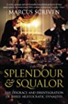 Splendour & Squalor: The Disgrace and...