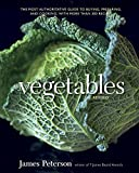 Image of Vegetables, Revised: The Most Authoritative Guide to Buying, Preparing, and Cooking, with More than 300 Recipes