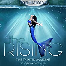 The Rising: The Painted Maidens Trilogy Volume 1 (       UNABRIDGED) by Terra Harmony Narrated by Angela Rysk