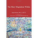 The Mary Magdalene Within ~ Joan Norton