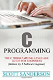 img - for C Programming: C Programming Language Guide For Beginners (Written By A Software Engineer) (Volume 1) book / textbook / text book