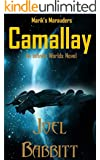 Camallay: An Infinite Worlds Novel (Marik's Marauders)