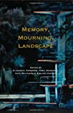 Memory, Mourning, Landscape. (At the Interface/Probing the Boundaries)