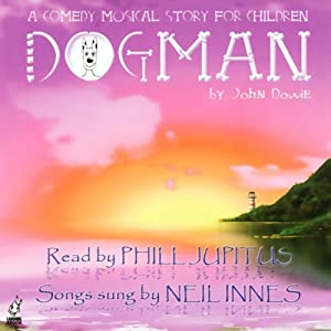 Dogman: A Comedy Musical Story for Children | [John Dowie]
