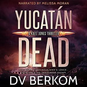 Yucatan Dead Audiobook