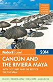 img - for Fodor's Cancun and the Riviera Maya 2014: with Cozumel and the Best of the Yucatan (Full-color Travel Guide) book / textbook / text book