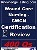 img - for Wound Care Nursing (CWCN) Certification Review (Certification in Wound Care Nursing Book 1) book / textbook / text book