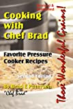 Cooking with Chef Brad: Favorite Pressure Cooker Recipes